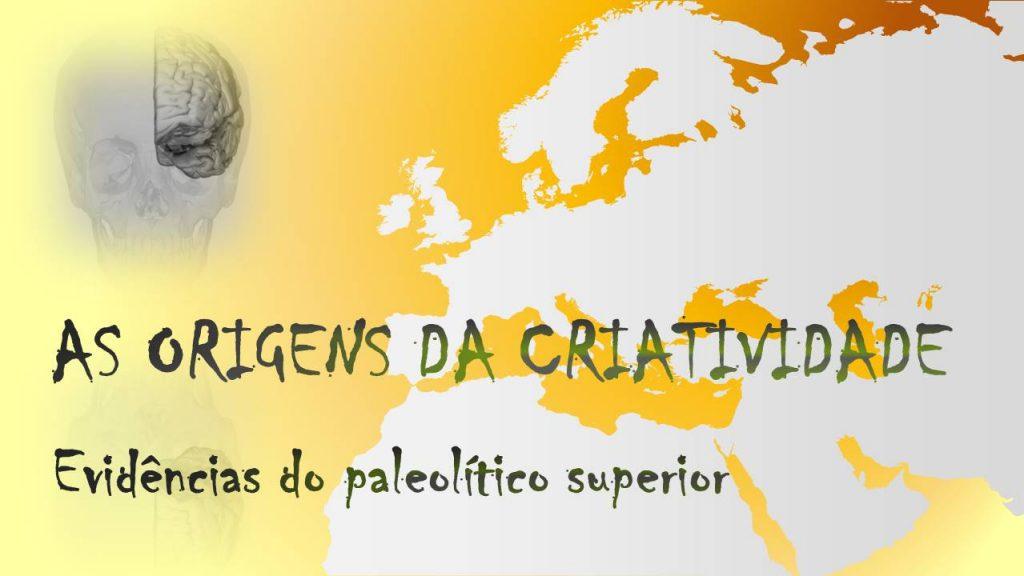 As origens da criatividade
